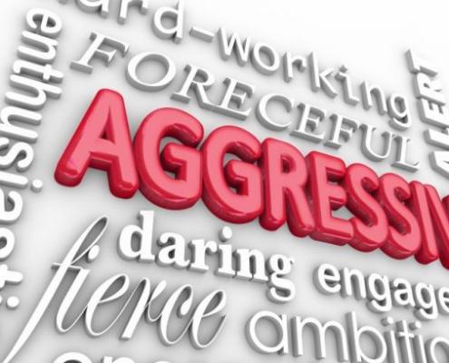 aggresive
