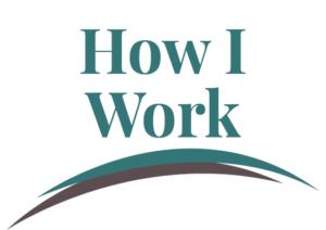 How I Work